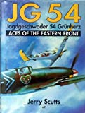 JG 54, Jagdgeschwader 54 Grunherz : Aces of the Eastern Front, Scutts, Jerry, 0879387181