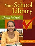 Your School Library, Lesley S. J. Farmer, 1591586712