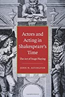 Actors And Acting In Shakespeare's Time