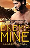 Enemy Mine (The Base Branch Series Book 1)