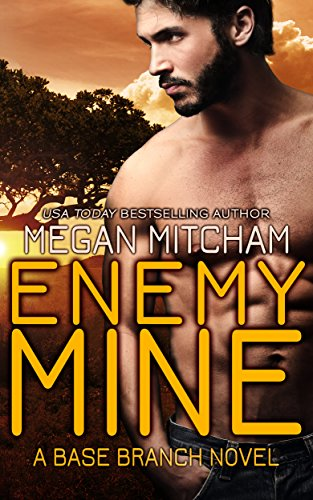 Enemy Mine (The Base Branch Series Book 1) by [Mitcham, Megan]