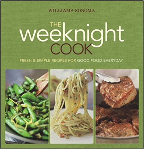 Weeknight Cook: Fresh & Simple Recipes for Good Food Everyday ()