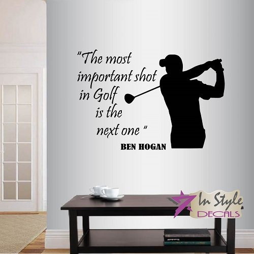 Wall Vinyl Decal Home Decor Art Sticker The Most Important Shot In Golf Is  The Next One Ben Hogan Quote Phrase Golf Player Man Sportsman Golf Course  Club ...