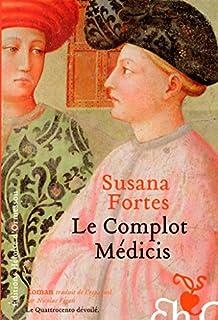 Le complot Médicis : roman, Fortes, Susana