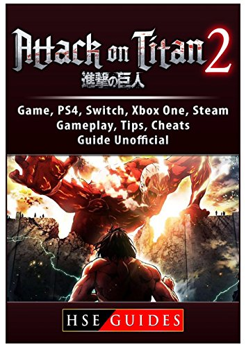 Attack on Titan 2 Game, Ps4, Switch, Xbox One, Steam, Gameplay, Tips, Cheats, Guide Unofficial (Attack On Titan Xbox One Release Date)