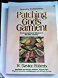 Patching God's Garment, W. Dayton Roberts, 0912552859