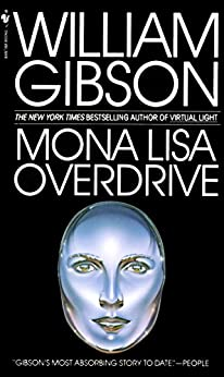 Mona Lisa Overdrive by [Gibson, William]