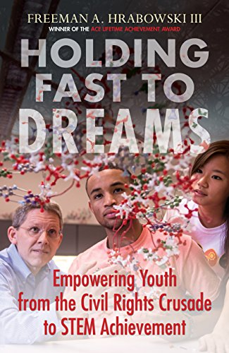 Holding Fast To Dreams  Empowering Youth From The Civil Rights Crusade To Stem Achievement  Race  Education  And Democracy