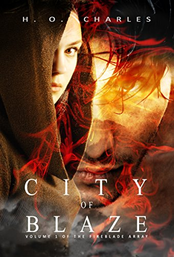 City of Blaze (The Fireblade Array Book 1) by [Charles, H.O.]