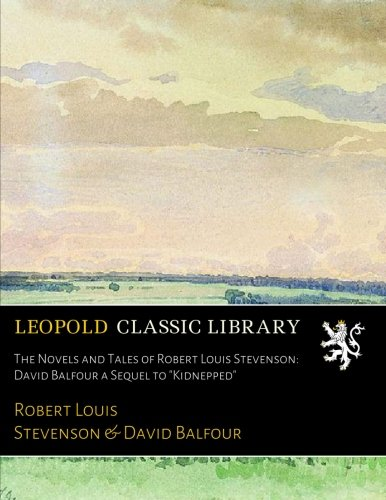 """The Novels and Tales of Robert Louis Stevenson: David Balfour a Sequel to """"Kidnepped"""" pdf"""