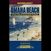Omaha Beach: V corps' Battle for the Normandy Beachhead: Omaha Beach - D-Day, 6th June 1944 (Battleground Europe)