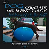 My Dog Has a Cruciate Ligament Injury, Kirsten Häusler and Barbara Friedrich, 1845843835