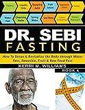 DR SEBI FASTING: How to Detox & Revitalize the Body
