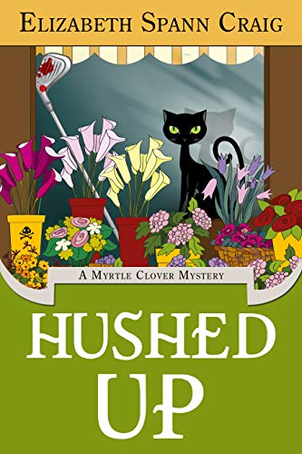 Hushed Up (A Myrtle Clover Cozy Mystery Book 15) by [Craig, Elizabeth Spann]