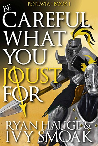 The fiercest knights in the realm are coming together to compete in the Joust for Arwin's Lance, a tournament that will divide even the closest alliances…Be Careful What You Joust For by Ryan Hauge & Ivy Smoak