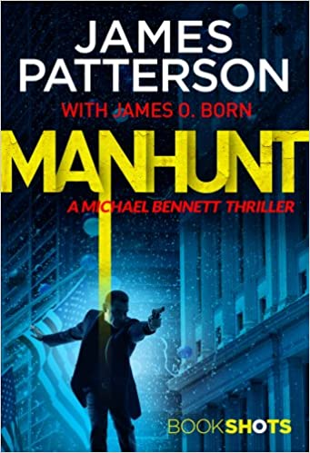 Manhunt: BookShots (A Michael Bennett Thriller)