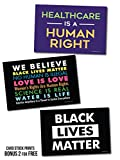 3 Posters or Protest Signs - We Believe, Healthcare is a Human Right, Black Lives Matter Card Stock Prints Buy 1 Get 2 Free (3 total) - 18''x12'' Double-Sided