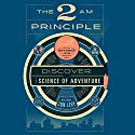 The 2 AM Principle: Discover the Science of Adventure Audiobook by Jon Levy Narrated by Jon Levy