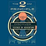 The 2 AM Principle: Discover the Science of Adventure | Jon Levy