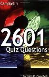 Campbell's 2601 Quiz Questions, John Campbell, 094432245X