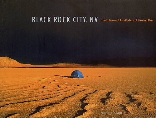 Black Rock City, NV: The Ephemeral Architecture of Burning Man
