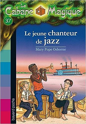 Téléchargement La Cabane Magique, Tome 37 : Le jeune chanteur de jazz pdf epub