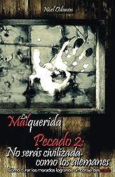 La Malquerida: Pecado 2: No serás civilizada como los alemanes (Volume 2) (Spanish Edition)