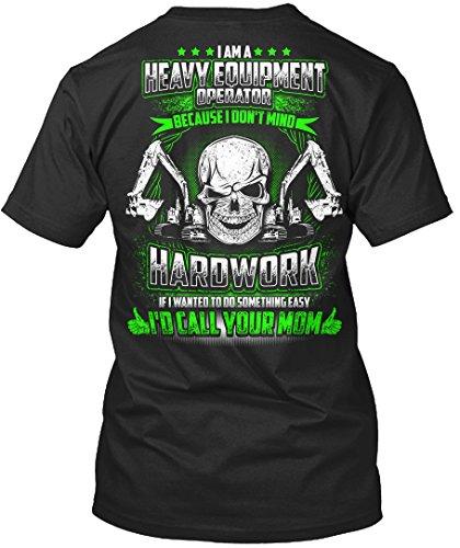 Heavy Equipment Operator Tshirt I Don
