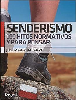 Libros Gratis Descargar Senderismo. 100 Hitos Normativos Y Para Pensar PDF Gratis Sin Registrarse