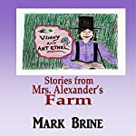 Vinny and Ant Ethel: Stories from Mrs. Alexander's Farm | Mark Brine