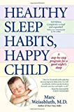 Healthy Sleep Habits, Happy Child by Weissbluth, Marc [Ballantine,2005] (Hardcover)