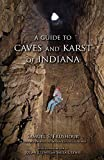 A Guide to Caves and Karst of Indiana (Indiana Natural Science)