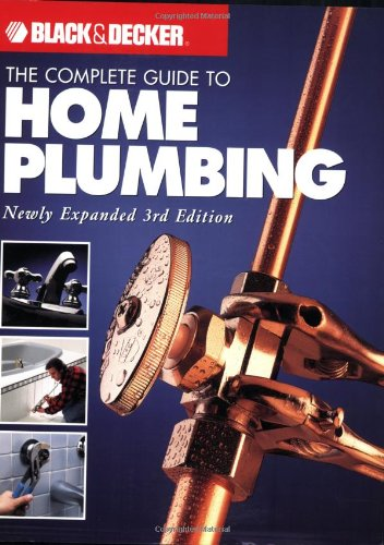 black-decker-the-complete-guide-to-home-plumbing-newly-expanded-3rd-edition-black-decker-complete-gu