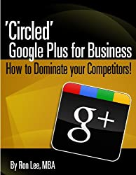 Circled, Google Plus for Business - How to Dominate Your Competition!