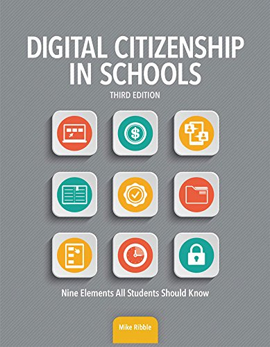 Digital Citizenship in Schools, Third Edition: Nine Elements All Students Should Know