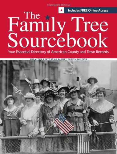 The Family Tree Sourcebook: The Essential Guide To American County and Town Sources pdf