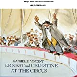 Ernest and Celestine and the Circus by Gabrielle Vincent (1989-05-03)