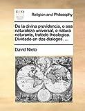 De la Divina Providencia, O Sea Naturaleza Universal, O Natura Naturante, Tratado Theologica Dividado en Dos Dialogos, David Nieto, 1140816195