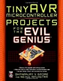 TinyAVR Microcontroller Projects for the Evil Genius, Nehul Malhotra and Dhananjay Gadre, 0071744541