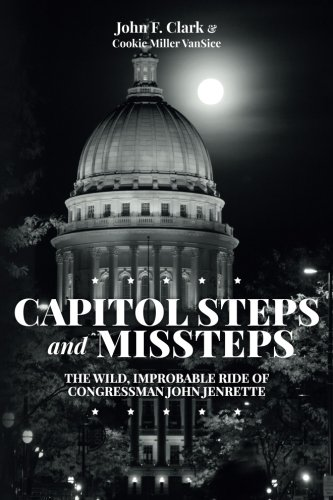Capitol Steps and Missteps: The Wild, Improbable Ride of Congressman John Jenrette