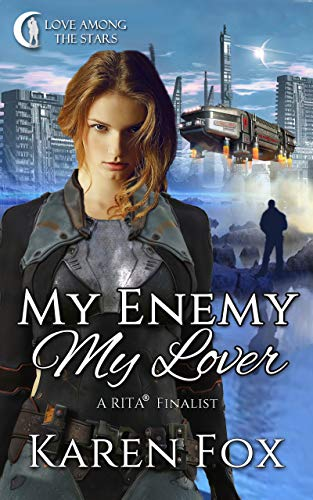My Enemy, My Lover: A Futuristic Romance (The Scanner Universe Book 2)