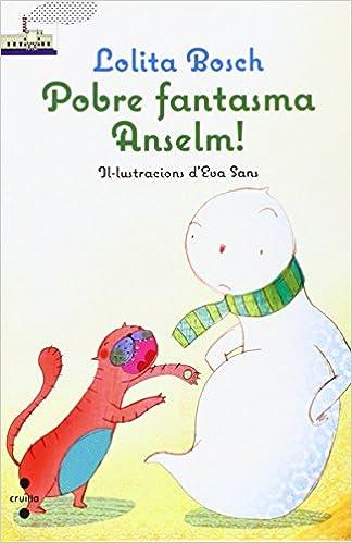 Descarga gratuita de libros electrónicos Rapidshare Pobre Fantasma Anselm! (Barco de Vapor Blanca) iBook