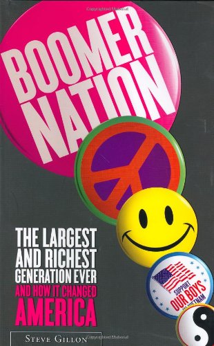 Download Boomer Nation: The Largest and Richest Generation Ever, and How It Changed America ebook