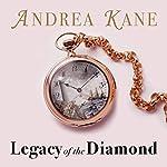 Legacy of the Diamond | Andrea Kane