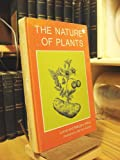 The Nature of Plants, Lorus J. Milne and Margery Milne, 0397312822