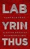 Labyrinthus: A Latin Novella (Latin Edition)