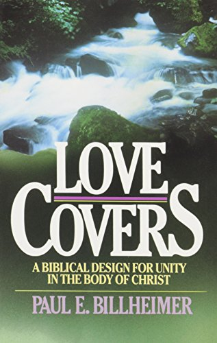 Love Covers: A biblical Design for Unity in the Body of Christ