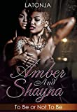 Amber and Shayna: To Be or Not To Be