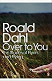 Over to You: Ten Stories of Flyers and Flying (Penguin Modern Classics)