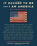 img - for It Occurs to Me That I Am America: New Stories and Art book / textbook / text book